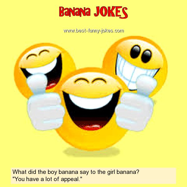 What did the boy banana say to