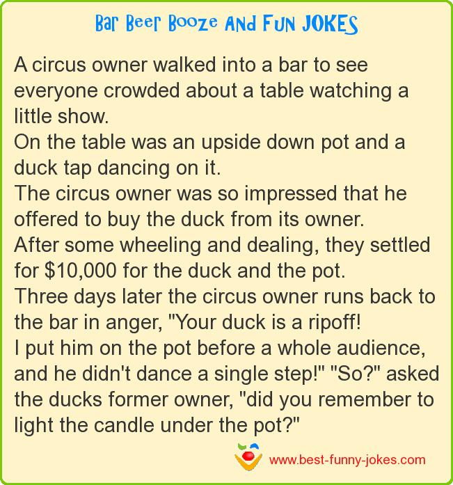 A circus owner walked into