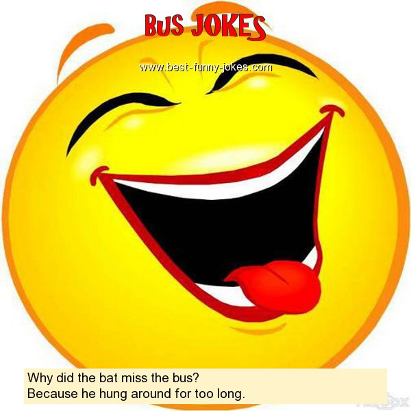 Why did the bat miss the bus?