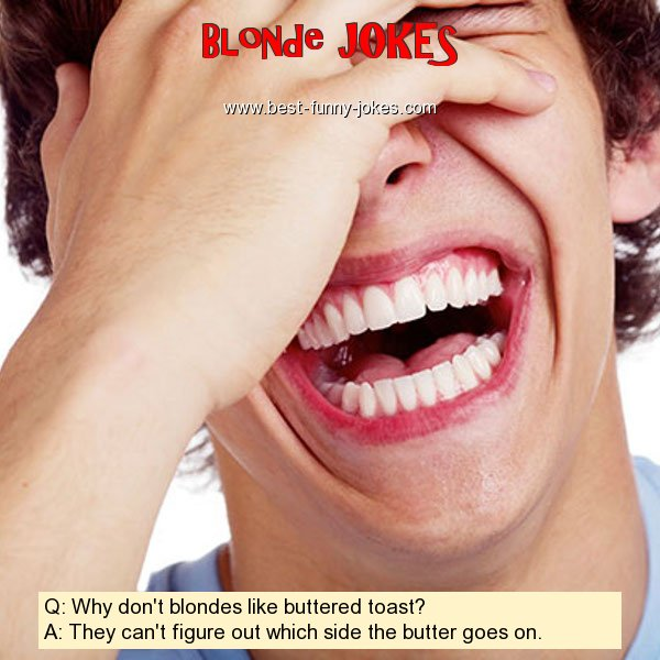 Q: Why don't blondes like butt