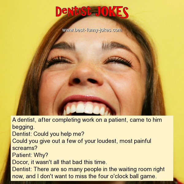 A dentist, after completing wo