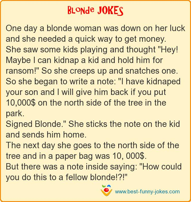 One day a blonde woman was dow