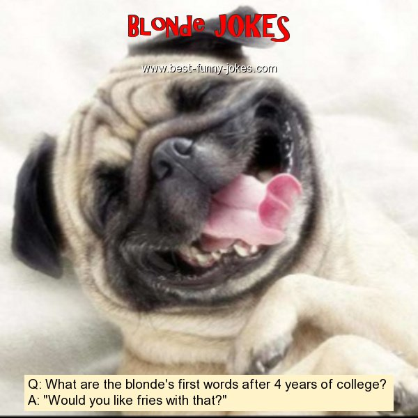 Q: What are the blonde's first
