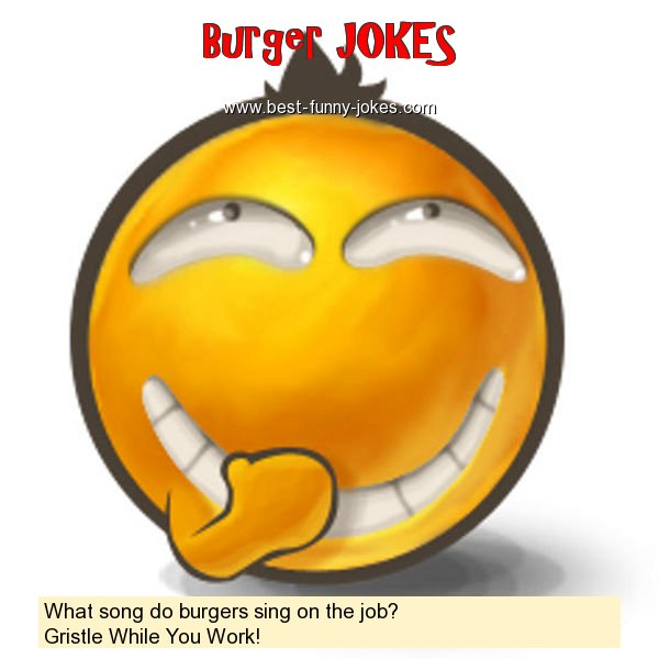 What song do burgers sing on t