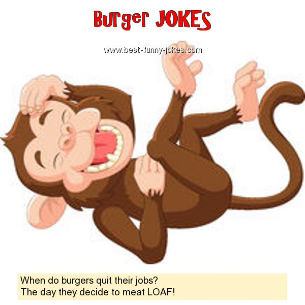 When do burgers quit their job