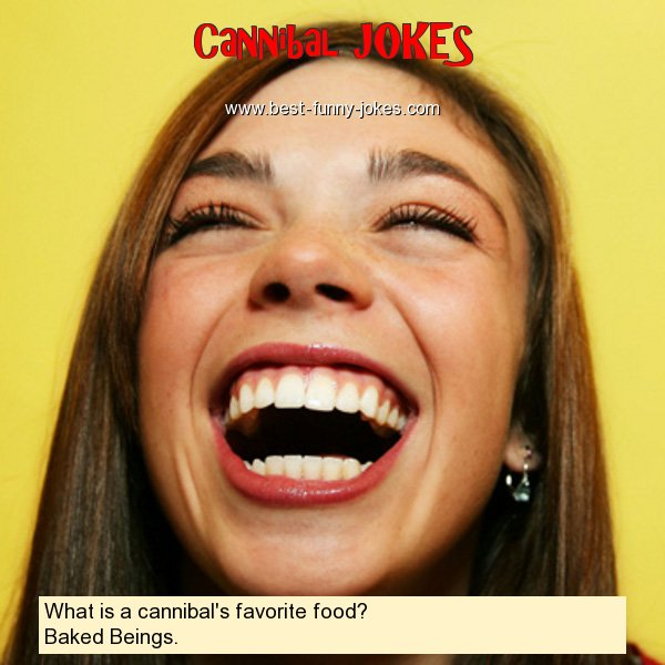 What is a cannibal's favorite