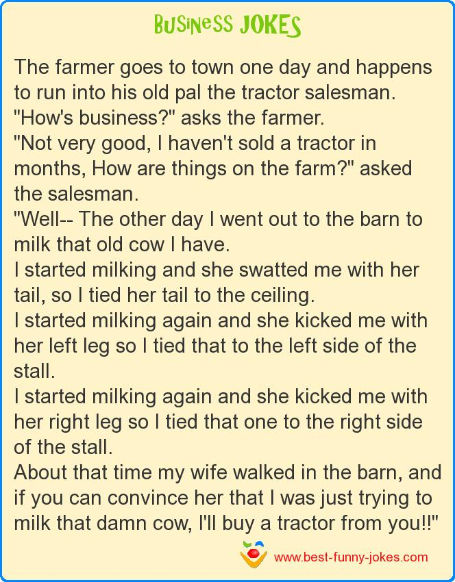 The farmer goes to town one da