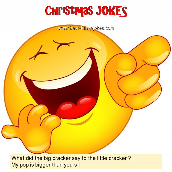 What did the big cracker say