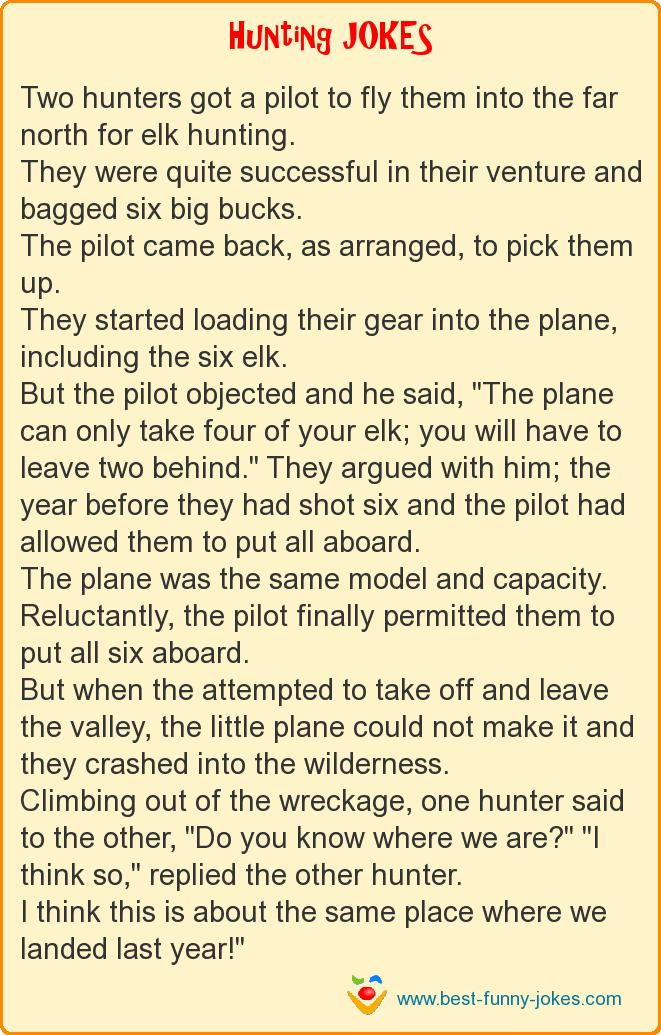 Two hunters got a pilot to f