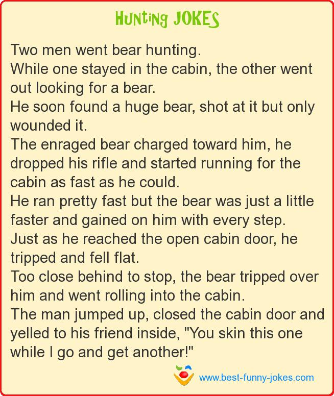 Two men went bear hunting. Whi
