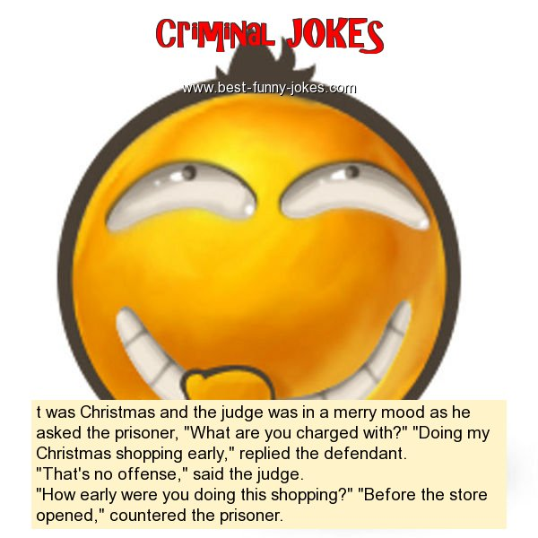 t was Christmas and the judge