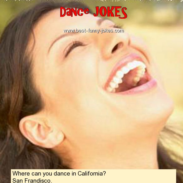Where can you dance in Califor
