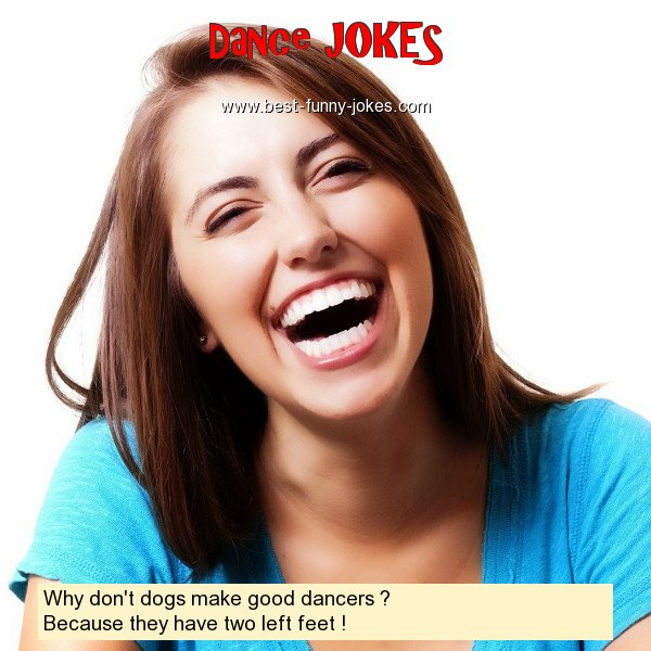 Why don't dogs make good dance