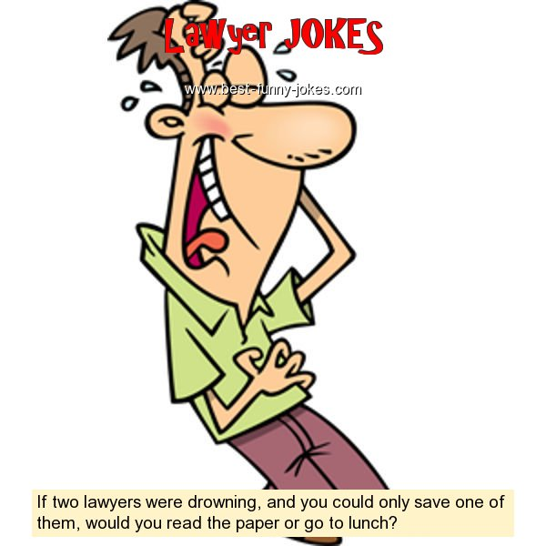 If two lawyers were drowning,