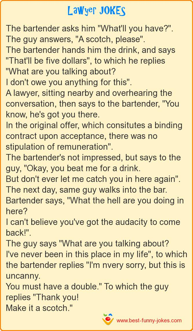 The bartender asks him