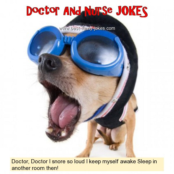 Doctor, Doctor I snore so loud