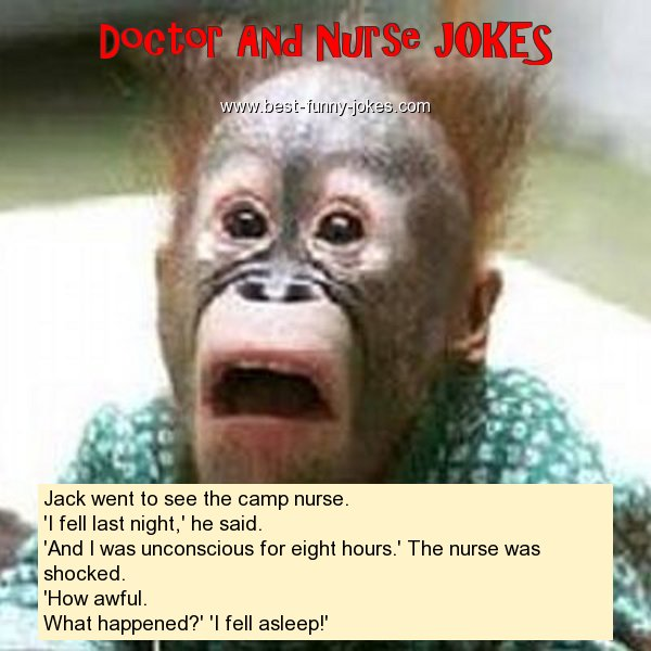Jack went to see the camp nurs