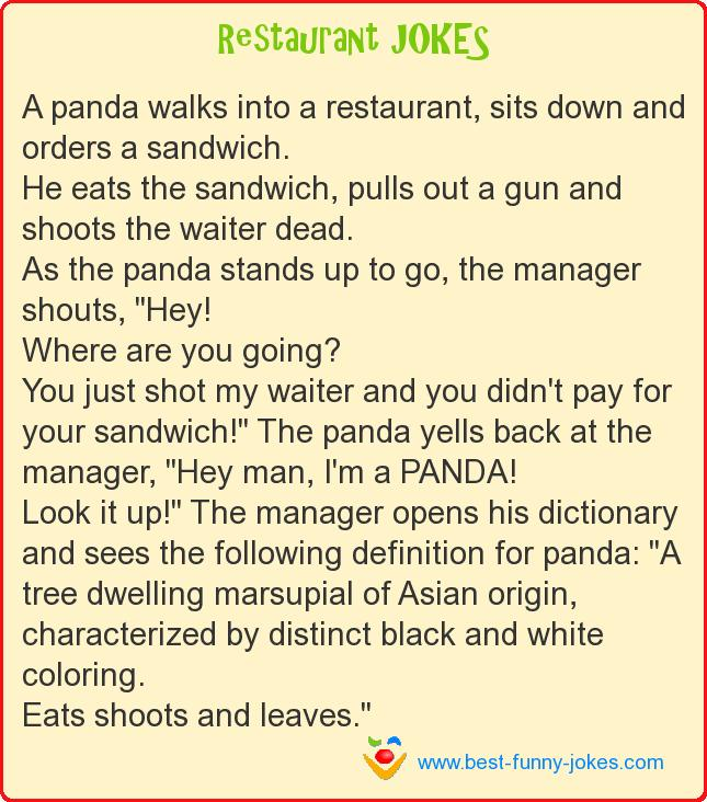 A panda walks into a restauran