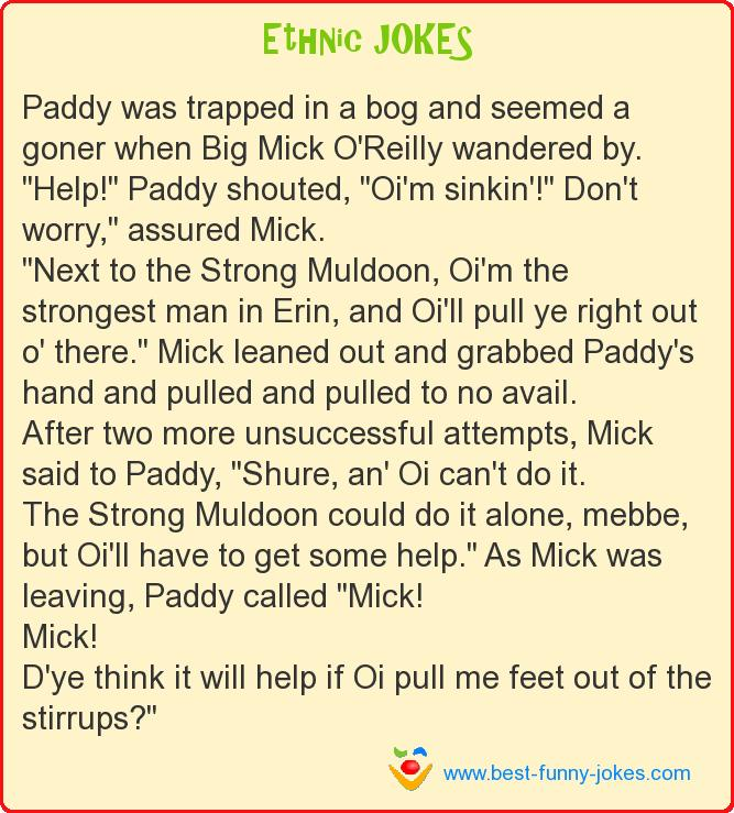 Paddy was trapped in a bog and
