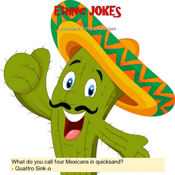 What do you call four Mexicans