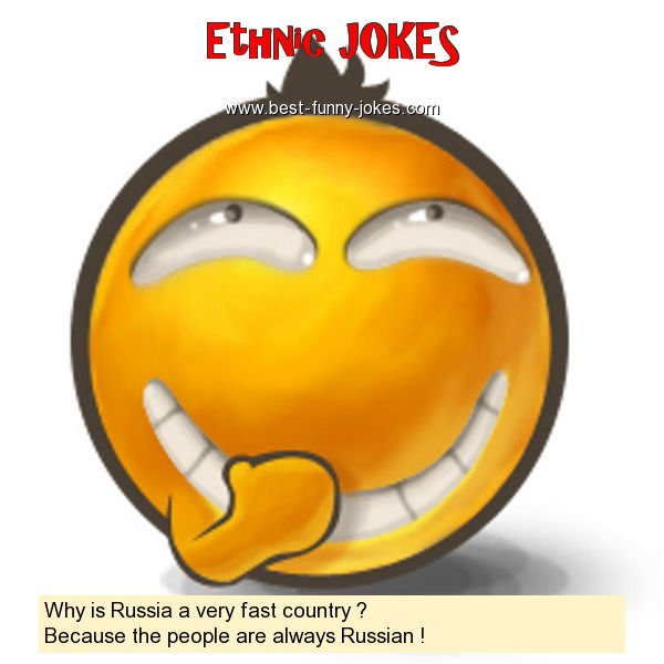 Why is Russia a very fast coun