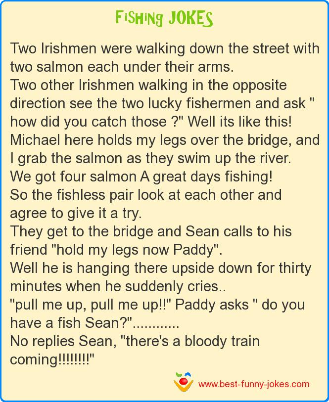 Two Irishmen were walking down