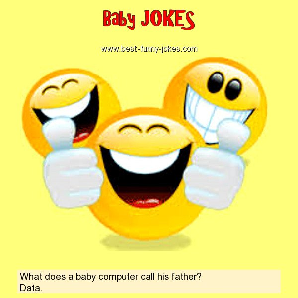 What does a baby computer call