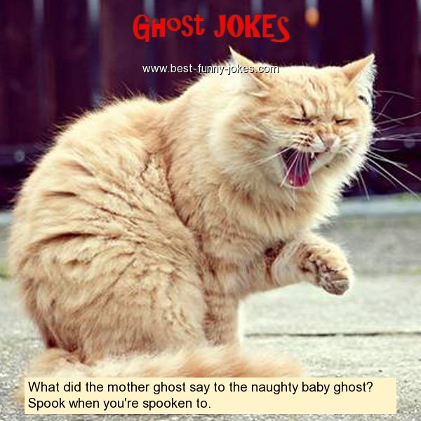 What did the mother ghost say