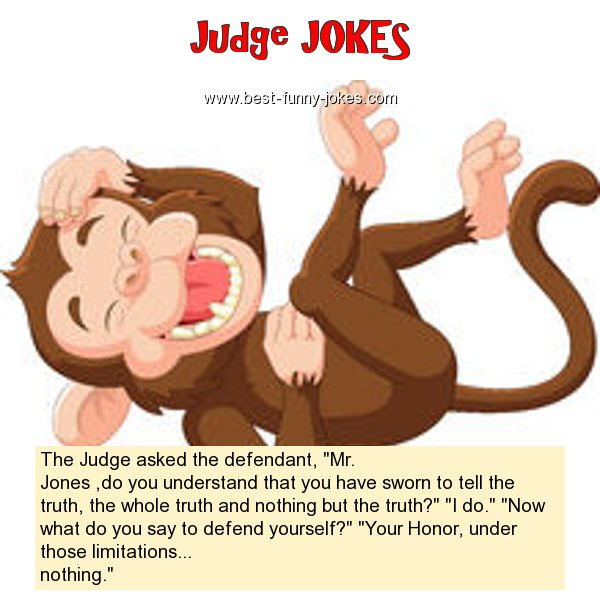The Judge asked the defendant,