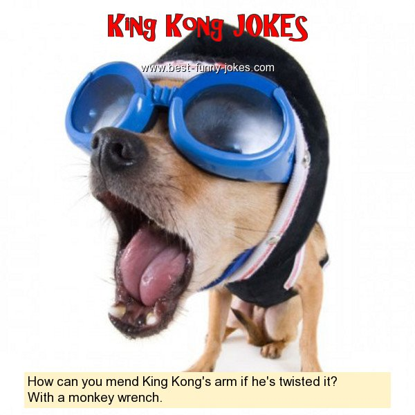 How can you mend King Kong's a