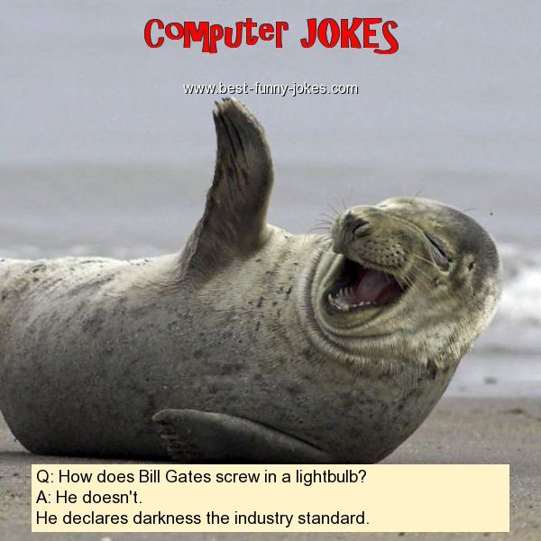 Q: How does Bill Gates screw i