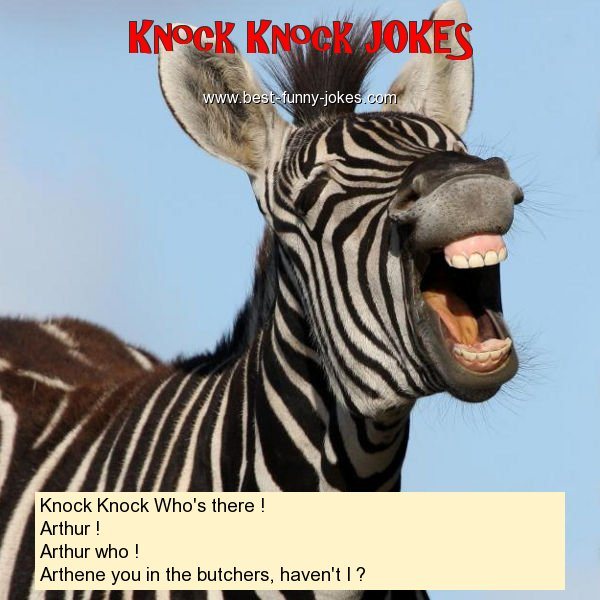 Knock Knock Who's there ! Ar