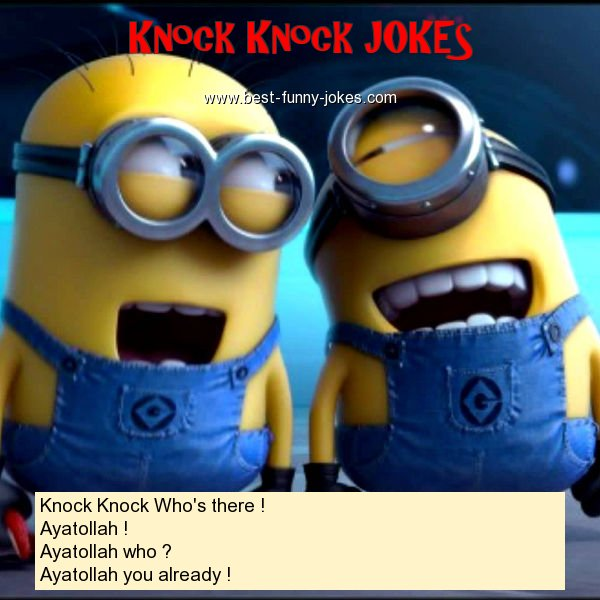Knock Knock Who's there ! Ay