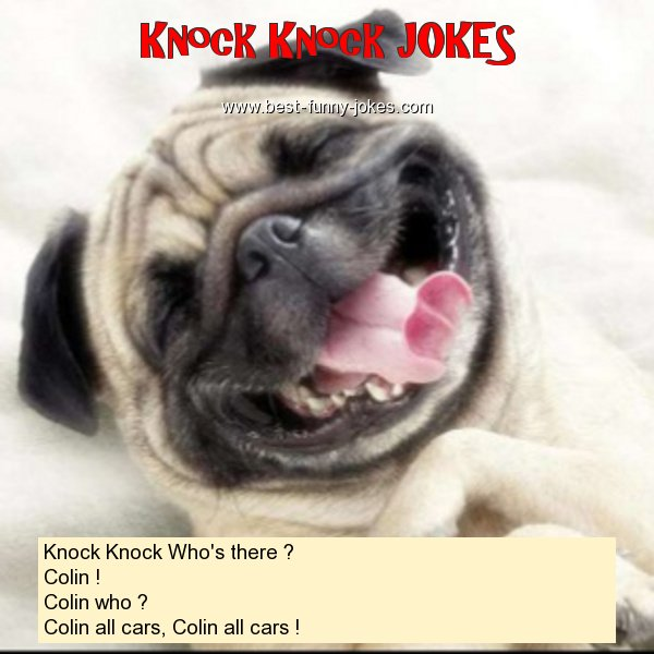Knock Knock Who's there ? C