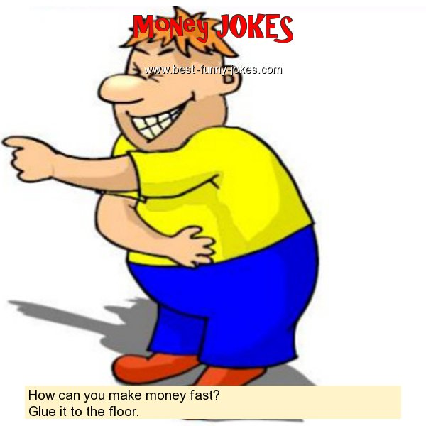 How can you make money fast?