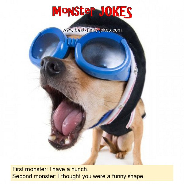 First monster: I have a hunc