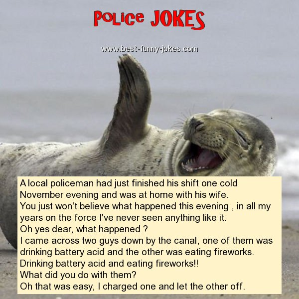 A local policeman had just fin