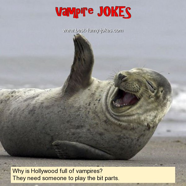 Why is Hollywood full of vampi