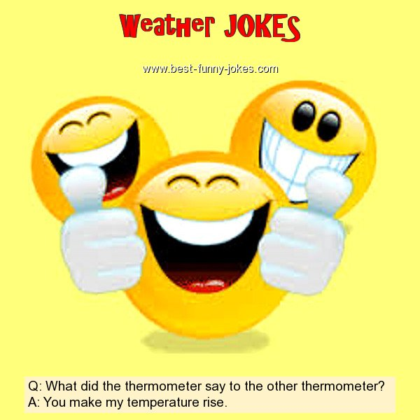 Q: What did the thermometer